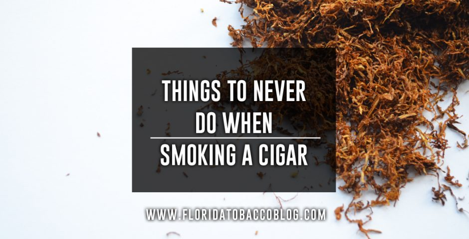 Things to Never Do When Smoking a Cigar